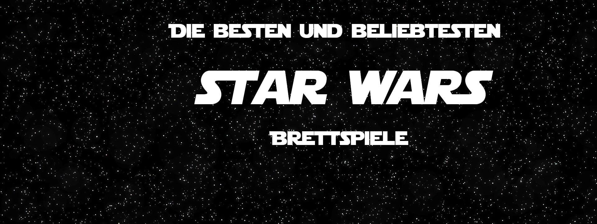 Die besten und beliebtesten Star Wars Brettspiele